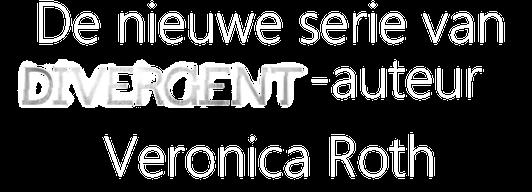 de_nieuwe_serie_van_divergent-auteur_veronica_roth.png